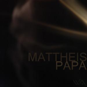 Mattheis – Papa
