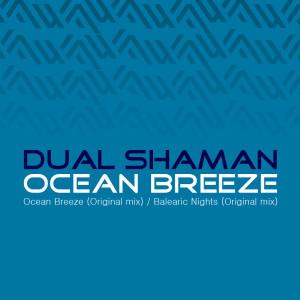 Dual Shaman – Ocean Breeze