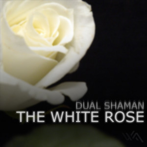 Dual Shaman – The White Rose
