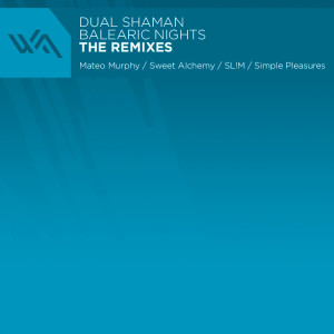 Dual Shaman – Balearic Nights: The Remixes
