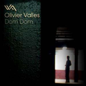 Olivier Valles – Dom Dom