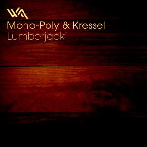 Mono-Poly & Kressel – Lumberjack