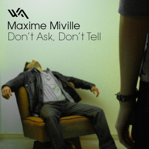 Maxime Miville – Don't Ask, Don't Tell