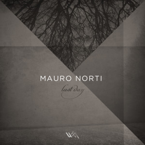 Mauro Norti – Last Day