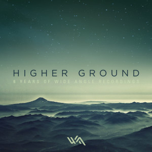 Various Artists – Higher Ground: 6 Years of Wide Angle Recordings