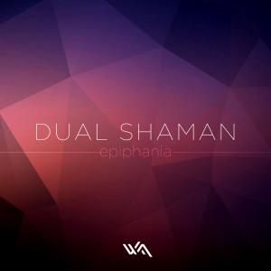 Dual Shaman – Epiphania