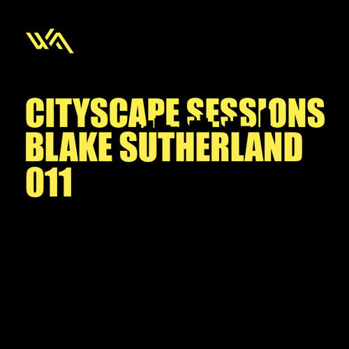 Cityscape Sessions 011: Blake Sutherland