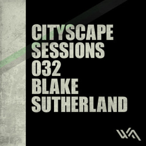 Cityscape Sessions 032: Blake Sutherland