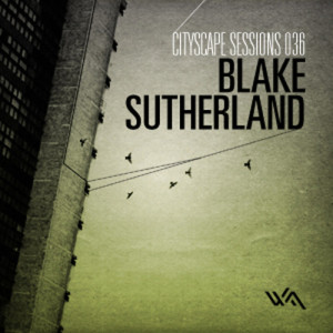 Cityscape Sessions 036: Blake Sutherland