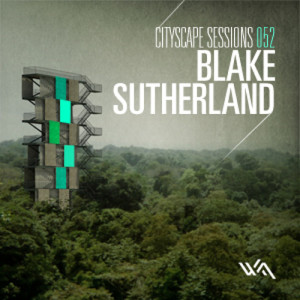 Cityscape Sessions 052: Blake Sutherland