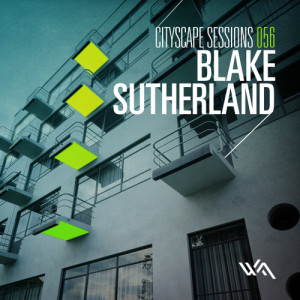 Cityscape Sessions 056: Blake Sutherland