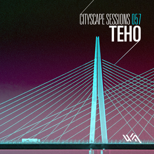 Cityscape Sessions 057: Teho
