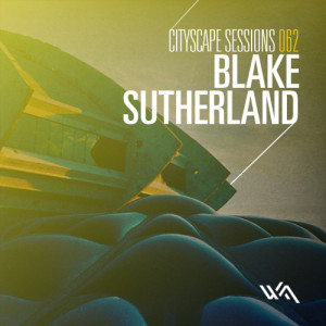 Cityscape Sessions 062: Blake Sutherland
