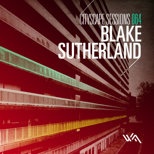 Cityscape Sessions 064: Blake Sutherland