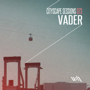 Cityscape Sessions 073: Vader