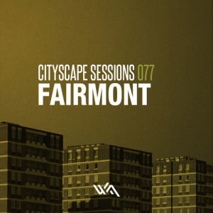 Cityscape Sessions 077: Fairmont