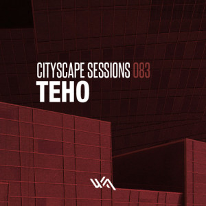 Cityscape Sessions 083: Teho