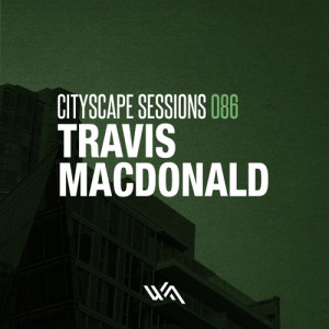 Cityscape Sessions 086: Travis MacDonald