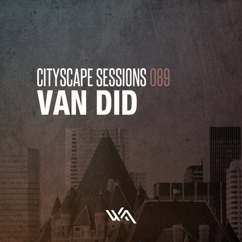 Cityscape Sessions 089: Van Did – Live