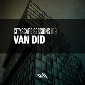 Cityscape Sessions 109: Van Did – Live at Bergwacht