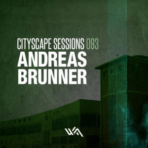 Cityscape Sessions 093: Andreas Brunner – Live