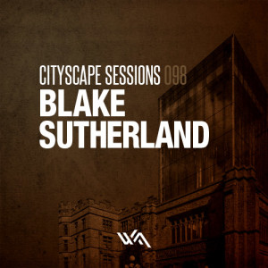 Cityscape Sessions 098: Blake Sutherland