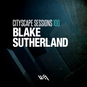 Cityscape Sessions 100: Blake Sutherland