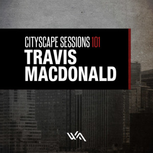 Cityscape Sessions 101: Travis MacDonald