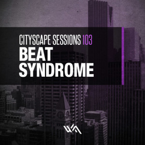 Cityscape Sessions 103: Beat Syndrome