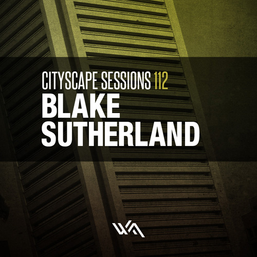 Cityscape Sessions 112: Blake Sutherland