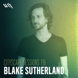 Cityscape Sessions 116: Blake Sutherland