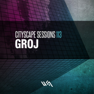 Cityscape Sessions 113: Groj