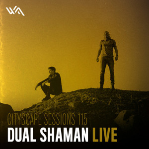 Cityscape Sessions 115: Dual Shaman Live