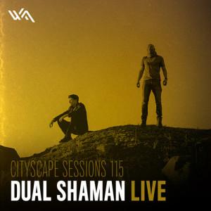 Cityscape Sessions 115: Dual Shaman Live