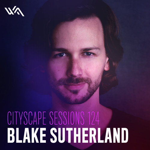 Cityscape Sessions 124: Blake Sutherland