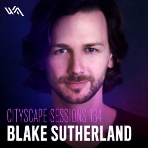 Cityscape Sessions 134: Blake Sutherland