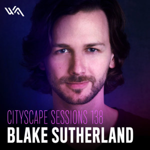 Cityscape Sessions 138: Blake Sutherland