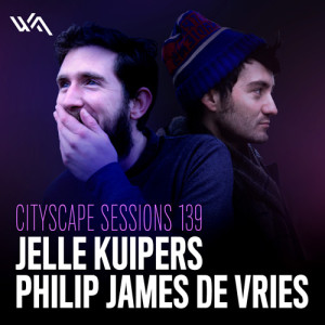 Cityscape Sessions 139: Jelle Kuipers and Philip James