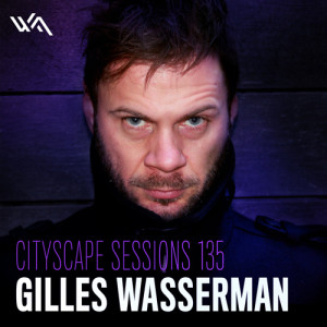 Cityscape Sessions 135: Gilles Wasserman