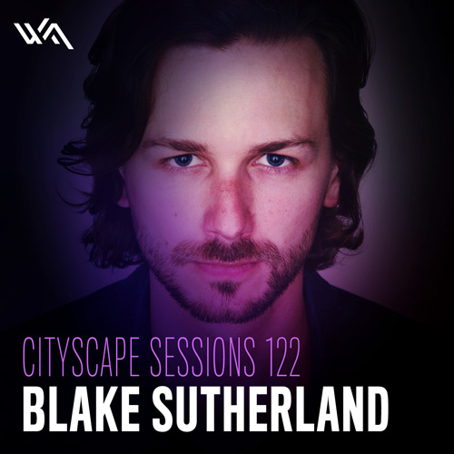 Cityscape Sessions 122: Blake Sutherland