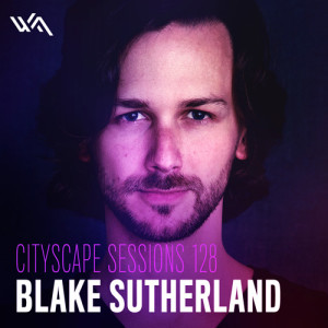 Cityscape Sessions 128: Blake Sutherland