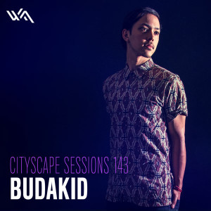 Cityscape Sessions 143: Budakid