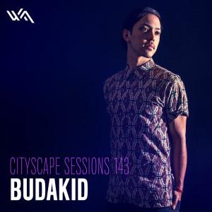 Cityscape Sessions 143: Budakid