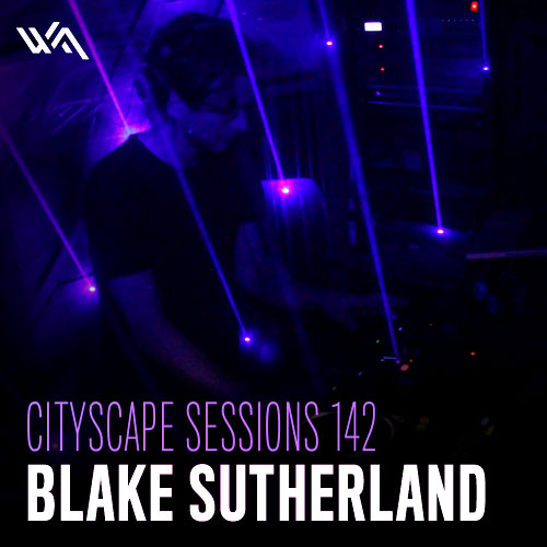 Cityscape Sessions 142: Blake Sutherland