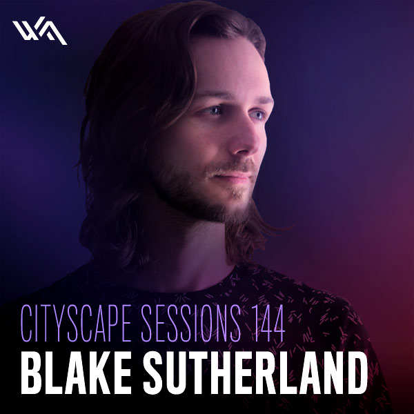 Cityscape Sessions 144: Blake Sutherland