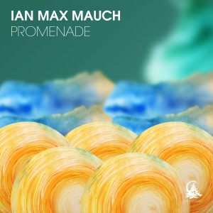 Ian Max Mauch – Promenade