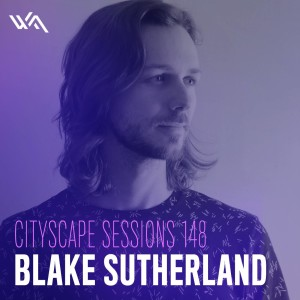 Cityscape Sessions 148: Blake Sutherland