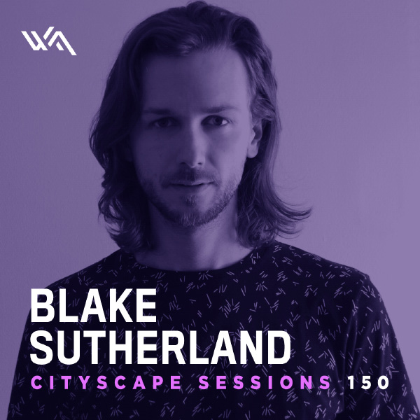 Cityscape Sessions 150: Blake Sutherland