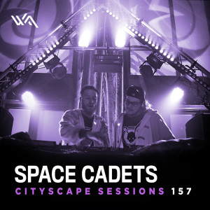 Cityscape Sessions 157: Space Cadets