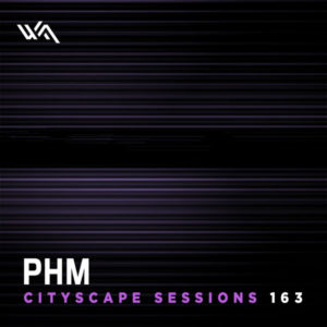 Cityscape Sessions 163: PHM
